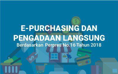 Bimtek E-Purchasing dan Pengadaan Langsung